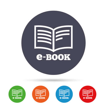 E-Book sign icon. Electronic book symbol. Ebook reader device. Round colourful buttons with flat icons. Vector Ilustração