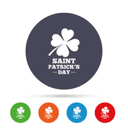 saint mark's: Clover with four leaves sign icon. Saint Patrick quatrefoil luck symbol. Round colourful buttons with flat icons. Vector Illustration