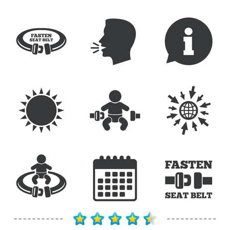 Fasten seat belt icons. Child safety in accident symbols. Vehicle safety belt signs. Information, go to web and calendar icons. Sun and loud speak symbol. Vector
