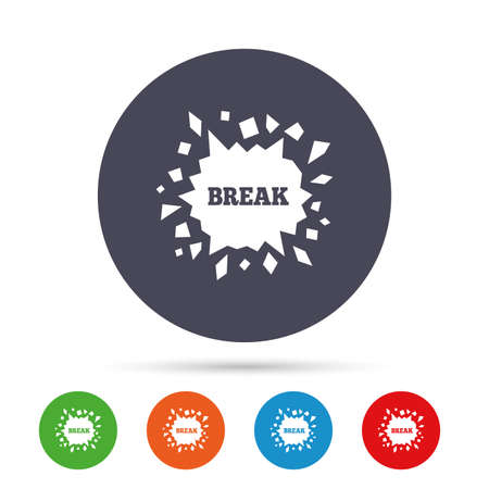 Break it sign. Cracked hole icon. Smashed wall symbol. Round colourful buttons with flat icons. Vector
