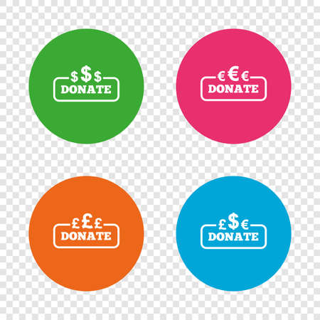 Donate money icons. Dollar, euro and pounds symbols. Multicurrency signs. Round buttons on transparent background. Vector Illustration