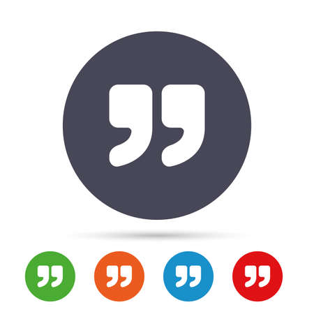 Quote sign icon. Quotation mark symbol. Double quotes at the end of words. Round colourful buttons with flat icons. Vector