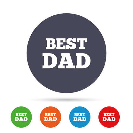 Best father sign icon. Award symbol. Round colourful buttons with flat icons. Vector Ilustração
