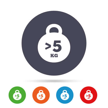Weight sign icon. More than 5 kilogram (kg). Sport symbol. Fitness. Round colourful buttons with flat icons. Vector