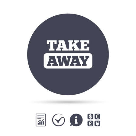 Take away sign icon. Takeaway food or coffee drink symbol. Report document, information and check tick icons. Currency exchange. Vector Illustration