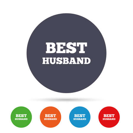 Best husband sign icon. Award symbol. Round colourful buttons with flat icons. Vector Ilustração