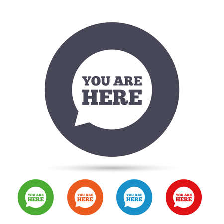 You are here sign icon. Info speech bubble. Map pointer with your location. Round colourful buttons with flat icons. Vector