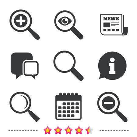 Magnifier glass icons. Plus and minus zoom tool symbols. Search information signs. Newspaper, information and calendar icons. Investigate magnifier, chat symbol. Vector Illustration