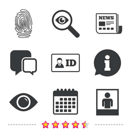 Identity ID card badge icons. Eye and fingerprint symbols. Authentication signs. Photo frame with human person. Newspaper, information and calendar icons. Investigate magnifier, chat symbol. Vector