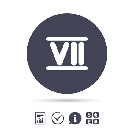 Roman numeral seven sign icon. Roman number seven symbol. Report document, information and check tick icons. Currency exchange. Vector Illustration