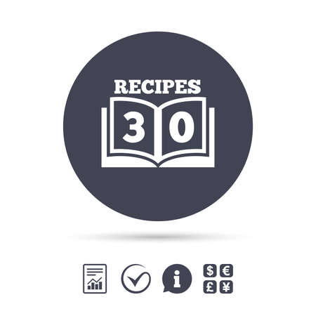 Cookbook sign icon. 30 Recipes book symbol. Report document, information and check tick icons. Currency exchange. Vector