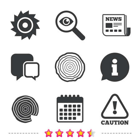 Wood and saw circular wheel icons. Attention caution symbol. Sawmill or woodworking factory signs. Newspaper, information and calendar icons. Investigate magnifier, chat symbol. Vector