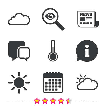 Weather icons. Cloud and sun signs. Thermometer temperature symbol. Newspaper, information and calendar icons. Investigate magnifier, chat symbol. Vector Illustration