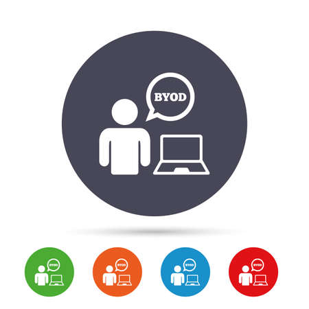 BYOD 記号アイコン。独自のデバイスのシンボルをもたらします。ノート パソコンと音声のバブルを持つユーザー。フラット アイコンと丸いカラフル  イラスト・ベクター素材
