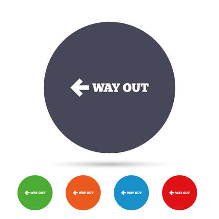 Way out left sign icon. Arrow symbol. Round colourful buttons with flat icons. Vector