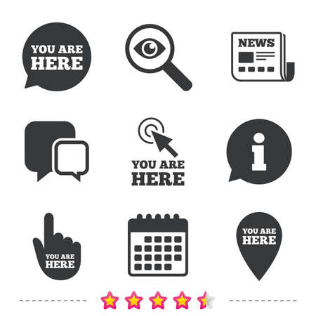 You are here icons. Info speech bubble symbol. Map pointer with your location sign. Hand cursor. Newspaper, information and calendar icons. Investigate magnifier, chat symbol. Vector