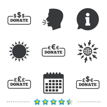 Donate money icons. Dollar, euro and pounds symbols. Multicurrency signs. Information, go to web and calendar icons. Sun and loud speak symbol. Vector