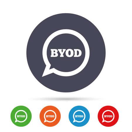 BYOD 記号アイコン。独自のデバイスのシンボルをもたらします。音声バブルのサイン。フラット アイコンと丸いカラフルなボタン。ベクトル  イラスト・ベクター素材