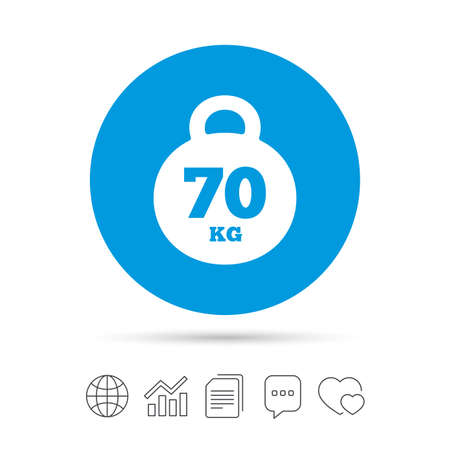 Weight sign icon. 70 kilogram (kg). Sport symbol. Fitness. Copy files, chat speech bubble and chart web icons. Vector