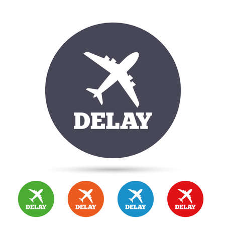 Delayed flight sign icon. Airport delay symbol. Airplane icon. Round colourful buttons with flat icons. Vector Illustration