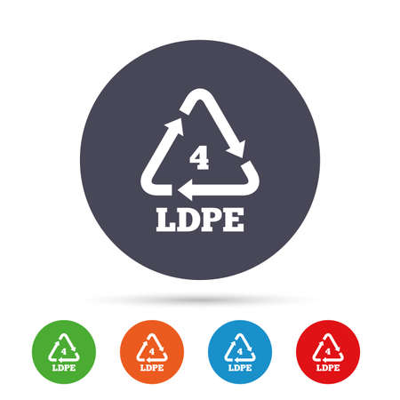 Ld-pe 4 icon. Low-density polyethylene sign. Recycling symbol. Round colourful buttons with flat icons. Vector.