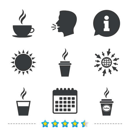 Coffee cup icon. Hot drinks glasses symbols. Take away or take-out tea beverage signs. Information, go to web and calendar icons. Sun and loud speak symbol. Vector Illustration