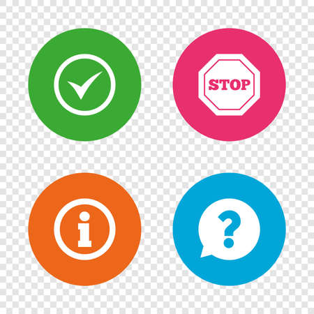 Information icons. Stop prohibition and question FAQ mark speech bubble signs. Approved check mark symbol. Round buttons on transparent background. Vector