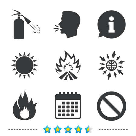 Fire flame icons. Fire extinguisher sign. Prohibition stop symbol. Information, go to web and calendar icons. Sun and loud speak symbol. Vector Illustration