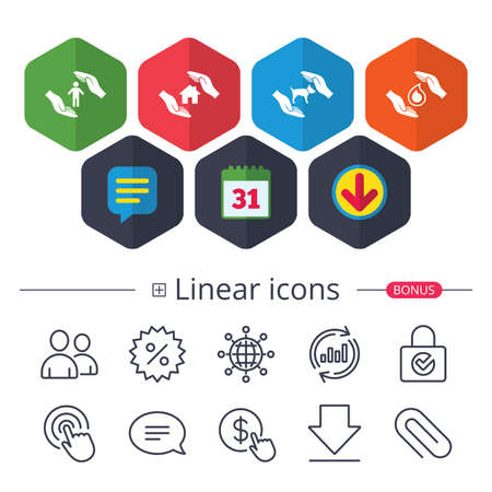 Calendar, Speech bubble and Download signs. Hands insurance icons. Shelter for pets dogs symbol. Save water drop symbol. House property insurance sign. Chat, Report graph line icons. More linear signs
