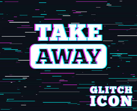 Glitch effect. Take away sign icon. Takeaway food or coffee drink symbol. Background with colored lines. Vector Illustration