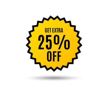 Get Extra 25% off Sale. Discount offer price sign. Special offer symbol. Save 25 percentages. Star button. Graphic design element. Vector