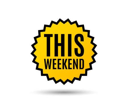 この週末のシンボル。特別オファーサイン。販売。スター ボタン。グラフィック デザイン要素。ベクトル。
