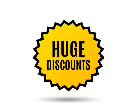 Huge Discounts. Special offer price sign. Advertising Sale symbol. Star button. Graphic design element. Vector. Illustration