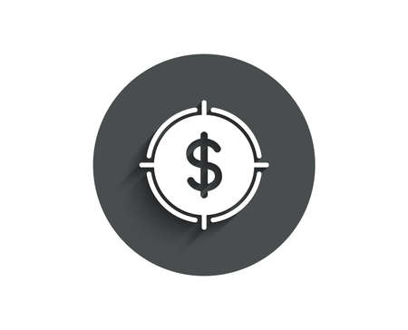 Target with Dollar simple icon. Aim symbol. Cash or Money sign. Circle flat button with shadow.
