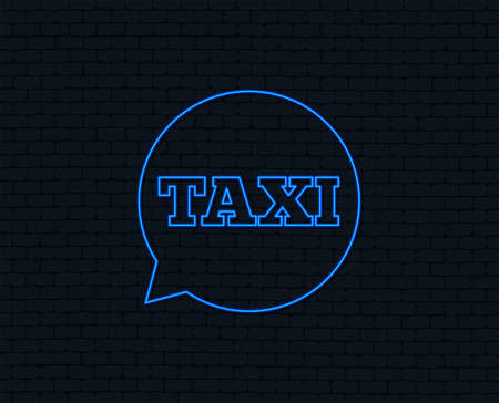 Neon light of  Taxi speech bubble sign icon. Public transport symbol Glowing graphic design. Brick wall. Vector