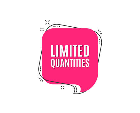 Limited quantities symbol. Special offer sign. Sale. Speech bubble tag. Trendy graphic design element. Vector