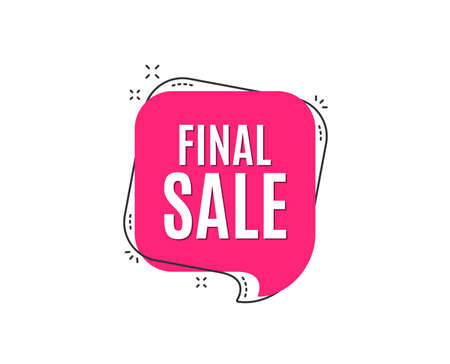 Final Sale. Special offer price sign. Advertising Discounts symbol. Speech bubble tag. Trendy graphic design element. Vector