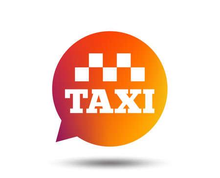 Taxi speech bubble sign icon. Public transport symbol Blurred gradient design element. Vivid graphic flat icon. Vector