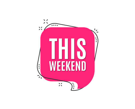 This weekend symbol. Special offer sign. Sale. Speech bubble tag. Trendy graphic design element. Vector 向量圖像