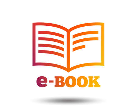 E-Book sign icon. Electronic book symbol. Ebook reader device. Blurred gradient design element. Vivid graphic flat icon. Vector