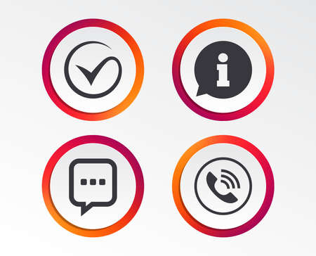Check or Tick icon. Phone call and Information signs. Support communication chat bubble symbol. Infographic design buttons. Circle templates.