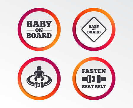 Baby on board icons. Infant caution signs. Fasten seat belt symbol. Infographic design buttons. Circle templates. Vector