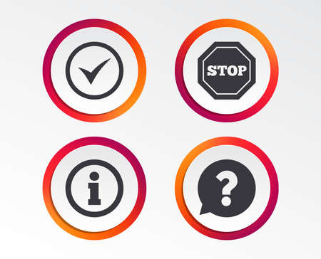 Information icons. Stop prohibition and question FAQ mark speech bubble signs. Approved check mark symbol. Infographic design buttons. Circle templates. Vector