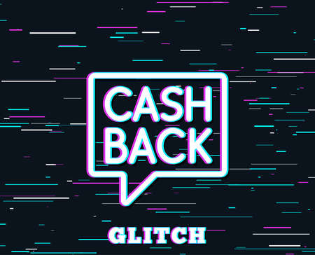 Glitch effect. Cashback service line icon. Money transfer sign. Speech bubble symbol. Background with colored lines. Vector