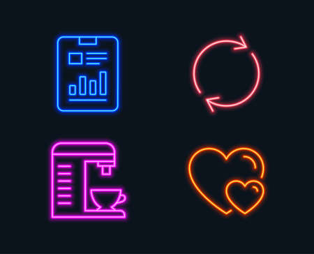 Neon lights. Set of Coffee machine, Full rotation and Report document icons. Hearts sign. Cappuccino machine, Refresh or reload, Page with charts. Romantic relationships.  Glowing graphic designs