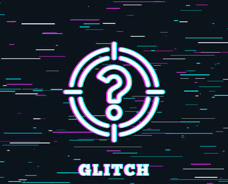 Glitch effect. Target with Question mark line icon. Aim symbol. Help or FAQ sign. Background with colored lines. Vector
