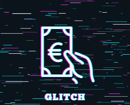 Glitch effect. Hold Cash money line icon. Banking currency sign. Euro or EUR symbol. Background with colored lines. Vector