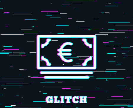 Glitch effect. Cash money line icon. Banking currency sign. Euro or EUR symbol. Background with colored lines. Vector Illustration