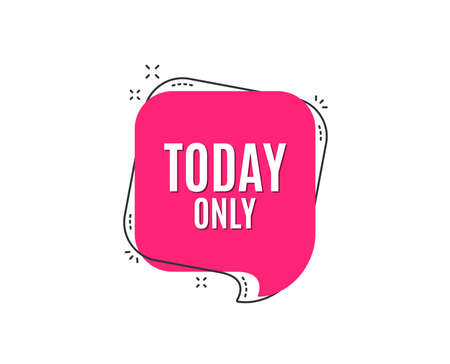 Today only sale symbol. Special offer sign. Best price. Speech bubble tag. Trendy graphic design element. Vector