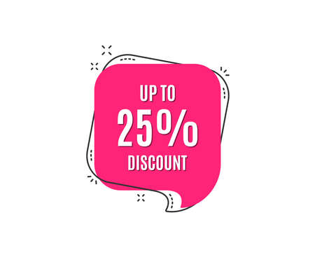Up to 25% Discount. Sale offer price sign. Special offer symbol. Save 25 percentages. Speech bubble tag. Trendy graphic design element. Vector Stok Fotoğraf - 102808384